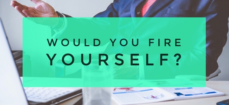 You are the CEO of your Body…would you fire yourself?
