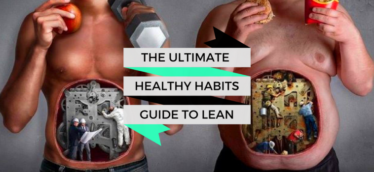 The Ultimate List of Healthy Habits for a Leaner, Healthier You